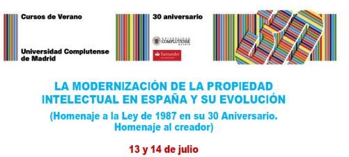 Universidad Complutense - Escuela de Verano - La modernización de la propiedad intelectual en España y su evolución - Una visión académica de la Ley de 1987