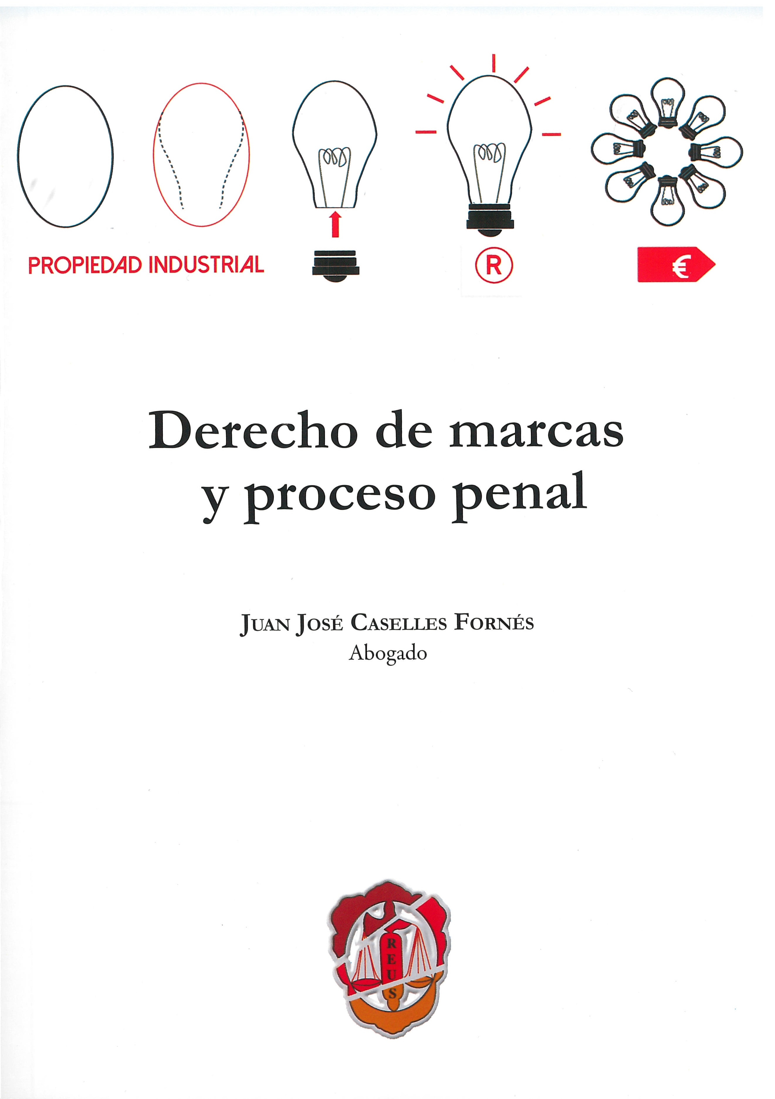 Nueva obra sobre Derecho de marcas y proceso penal = New publication about criminal proceeding and trademark law