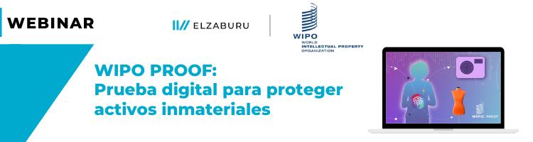 Webinar WIPO PROOF: Prueba digital para proteger activos inmateriales